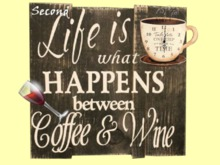 "HOME KITCHEN WALL DECOR Art ""SL Happens between Coffee & Wine Wood Plaque Craft hanging Painted Plaque copy/mod 1 Prim"