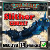 Slither Cobalt (Crate) Lvl 14/14 FULL