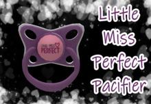 *KidTastrophe* Little Miss Perfect Pacifier>BOXED<
