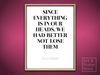 "Coco Chanel Quote | ""Since Everything Is In Our Heads"" 