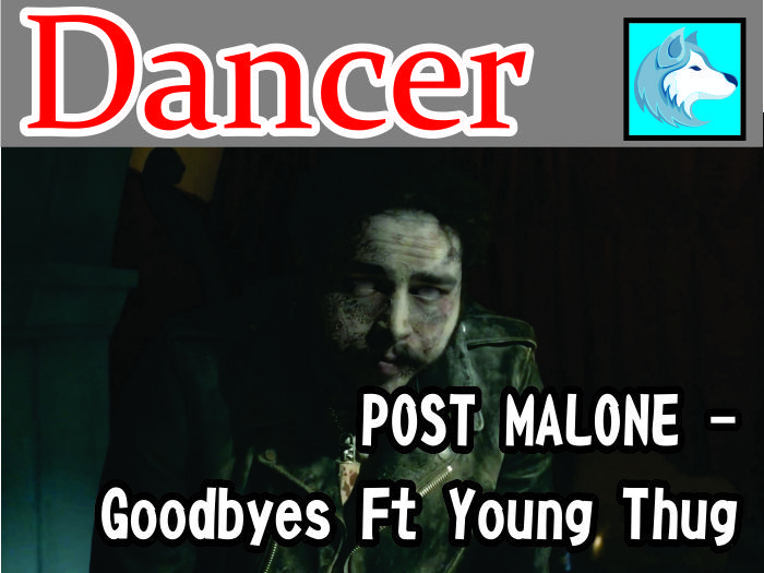 Post Malone - Goodbyes Ft. Young Thug Dancer BOXed