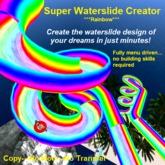 SUPER WATERSLIDE CREATOR ***Rainbow***