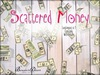 Scattered money