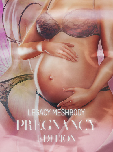 Try on! LEGACY Meshbody | Pregnancy Edition