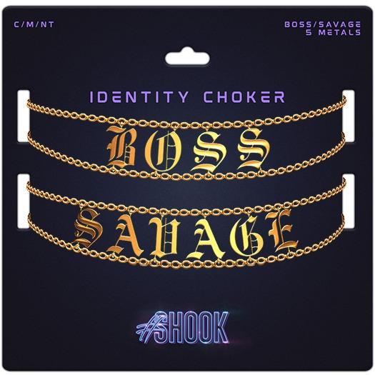#SHOOK - Identity Choker {Pack 4} Boss/Savage
