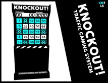 KNOCKOUT! (TRAFFIC GAMING SYSTEM)