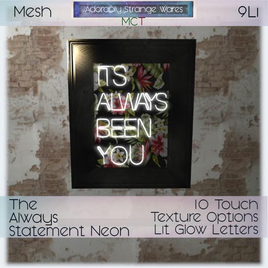 ~ASW~ The Always Statement Neon