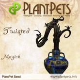 PlantPet Seed [Twisted *Magick*] UPDATED