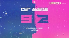 Pop Smoke ~ Welcome to the Party ft. Nicki Minaj {Full song + Danve}