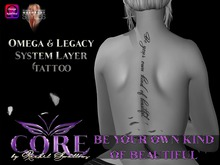 CORE BE YOUR OWN KIND OF BEAUTIFUL LEGACY/OMEGA/SYSTEM LAYERS