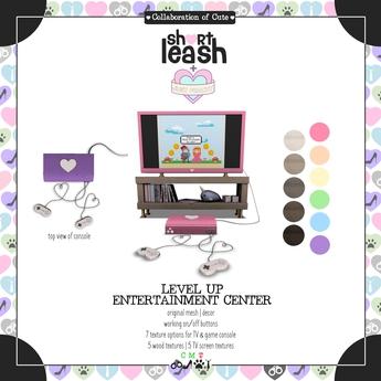 .:Short Leash:. + .:Just Peachy:. Level Up Entertainment Center