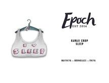 .EPOCH. kawaii crop.  sleep.