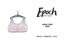 .EPOCH. kawaii crop. babe.