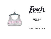 .EPOCH. kawaii crop. bored.