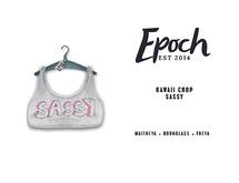 .EPOCH. kawaii crop. sassy.