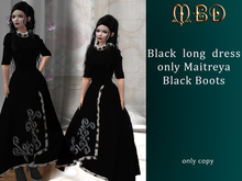 Long black dress with black boots, only Maitreya
