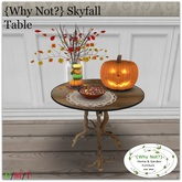 {Why Not?} Skyfall Table (Boxed)