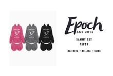 .EPOCH. sammy set. tacos.
