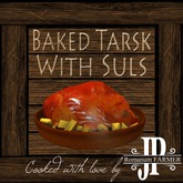 25x Tarsk baked with suls [G&S]