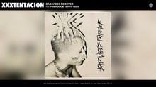 XXXTENTACION ~ bad vibes forever feat. PnB Rock & Trippie Redd