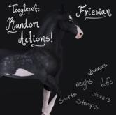 ~Mythril~ Teeglepet: Random Actions: Friesian