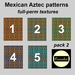 Mexican Aztec patterns - textures pack 2