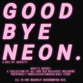 /anxiety/ GOODBYE NEON BUNDLE BOX