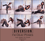 Diversion - I'm Okay Poses (Wear To Unpack)