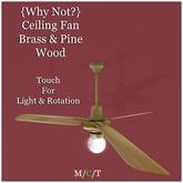 {Why Not?} Ceiling Fan Brass & Pine Wood-Boxed