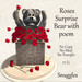 Snuggles Roses Surprise Bear with poem Boxed