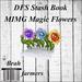 DFS Stash Book - MIMG Magic Flowers
