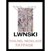 LWNSKI - CHA/NEL Necklace (FatPack)