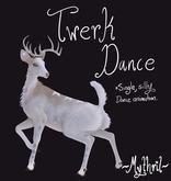 ~Mythril~ TWI DEER: Twerk Dance!