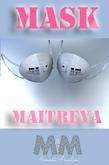 M&M STYLE.MASK MAITREYA-MAR20