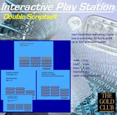 Interactive Play Station, Double Scriptset