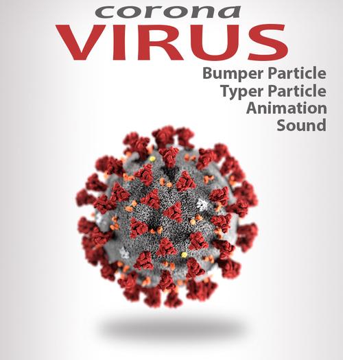Corona Virus particle effect TYPER, BUMPER (Animation, sound male+female, particle)