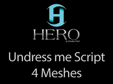 HERO - Undress me Script - 4 Meshes