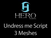 HERO - Undress me Script - 3 Meshes DEMO