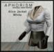 !APHORISM! - Alice Jacket White