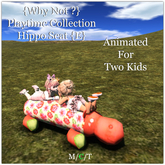 {Why Not ?} Playtime Collection-Hippo Seat {E}-Boxed