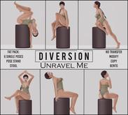 Diversion - Unravel Me Poses (Wear To Unpack)