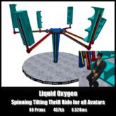 Liquid Oxygen *0.528ms* Spinning Tilting Thrill Ride