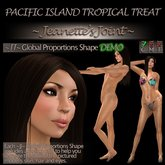 ~JJ~ Global Proportions DEMO Shape (Pacific Island Tropical Treat)