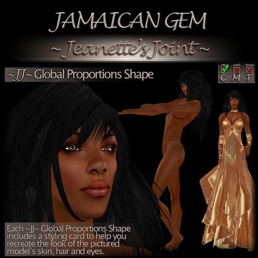 ~JJ~ Global Proportions Shape (Jamaican Gem)