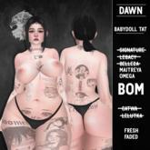 [DAWN] - Babydoll Tattoo