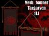 Mw-Mesh banner Targaryen