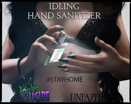 Unfazed & S.Z: Idling Hand Sanitizer #STAYHOME