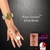 Your cocain :: Slink birds