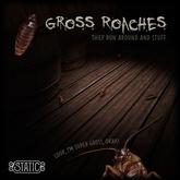 ::Static:: Gross Roaches (Add/Wear)