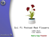 [MB3] Sci-Fi Potted Red Flowers